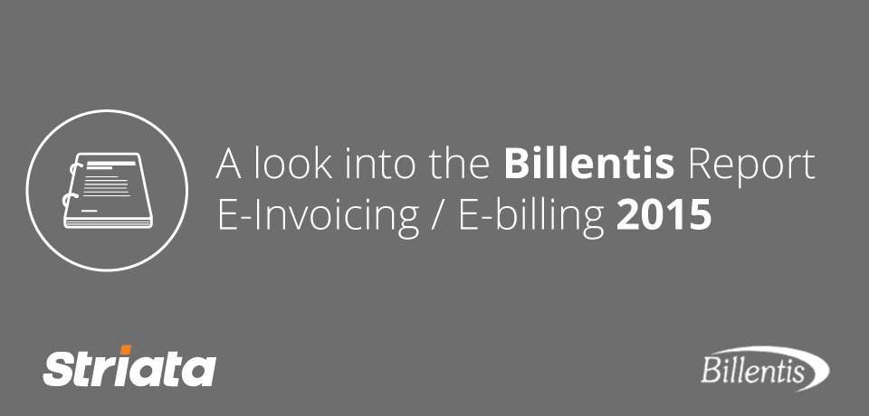 The Billentis Report eInvoicing / eBilling 2015: Insights to a paperless future