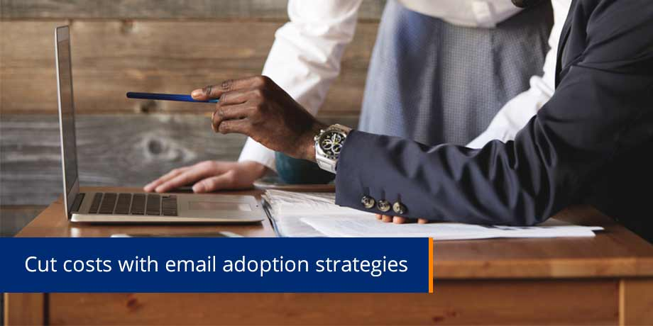 Email adoption strategies to help with paper turn-off