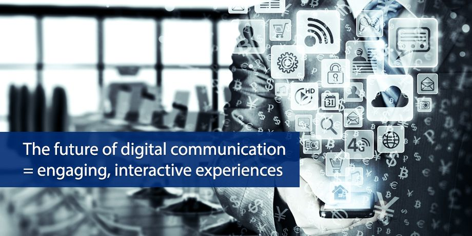 Interactivity is the new frontier for digital customer communications