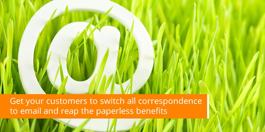 Send ALL your customer correspondence via email - it's easy