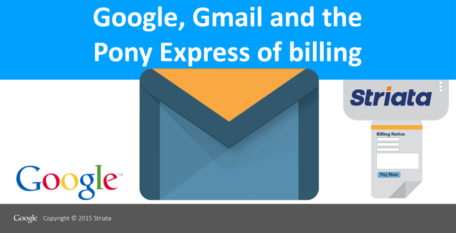 Google, Gmail and the Pony Express of billing