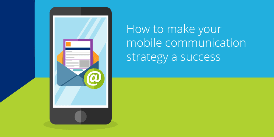 How to make you mobile communication strategy a success