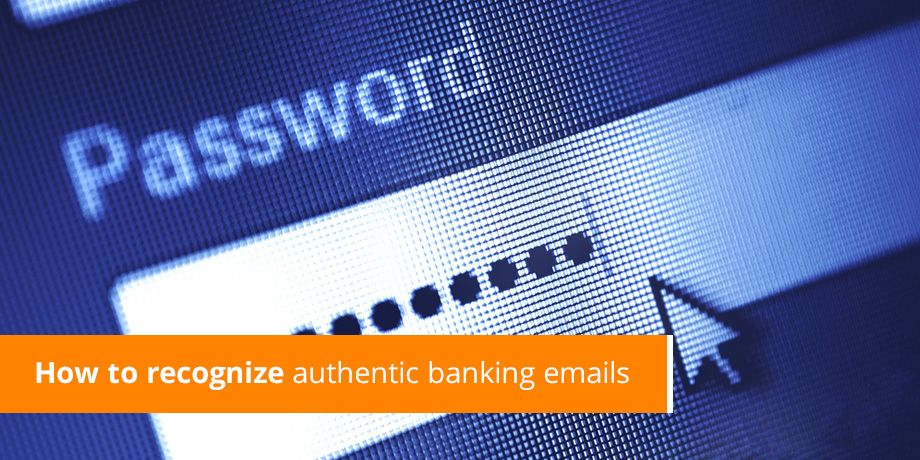 How to recognize authentic banking emails