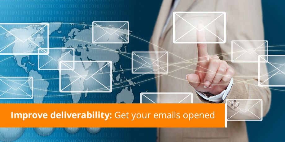 Part 3 - Improve deliverability: Your email has been delivered, now will it be opened?