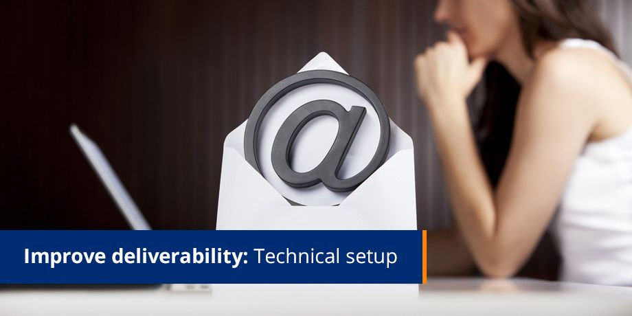 Improve deliverability - Technical setup