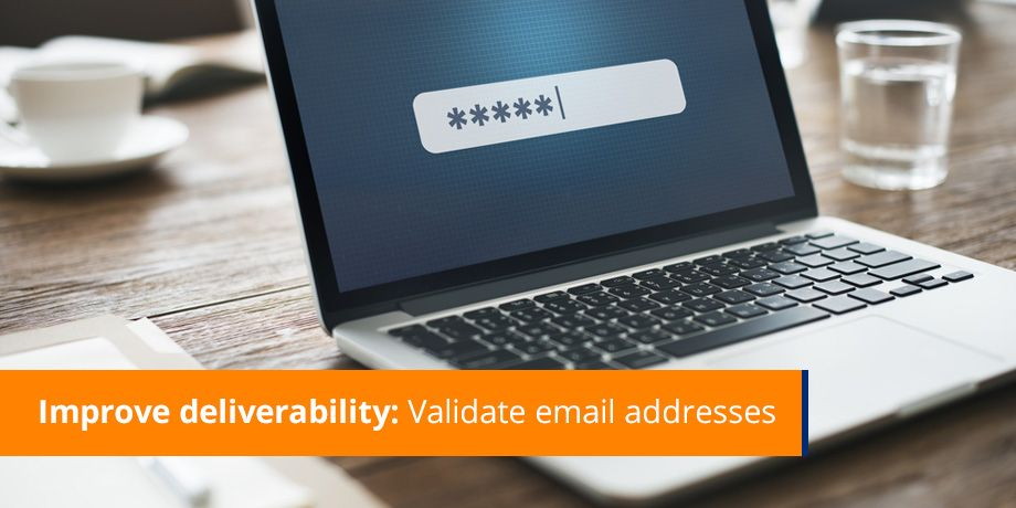 Email Deliverability Part 1 - Improve deliverability: validate customer email addresses