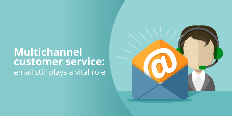 Multichannel customer service: email still plays a vital role