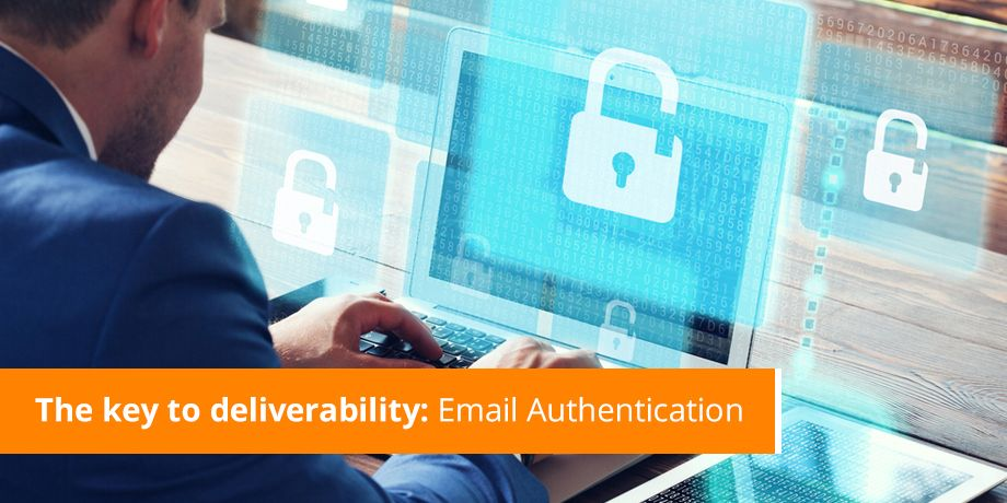 Knock, knock. Who's there? Email Authentication; the key to deliverability