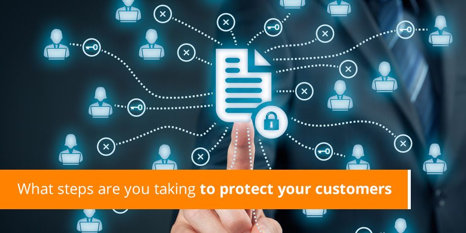What steps are you taking to protect your customers