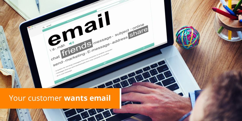 Customers want important communications emailed to them