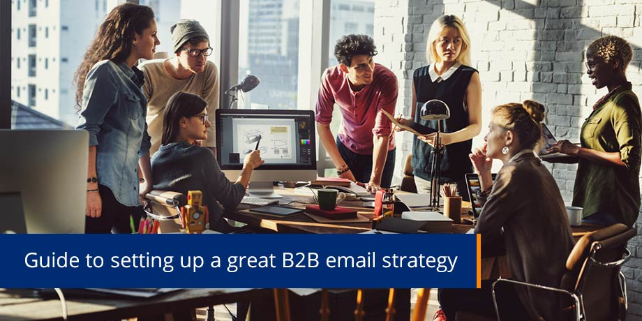 3 Building blocks for a great B2B email content strategy