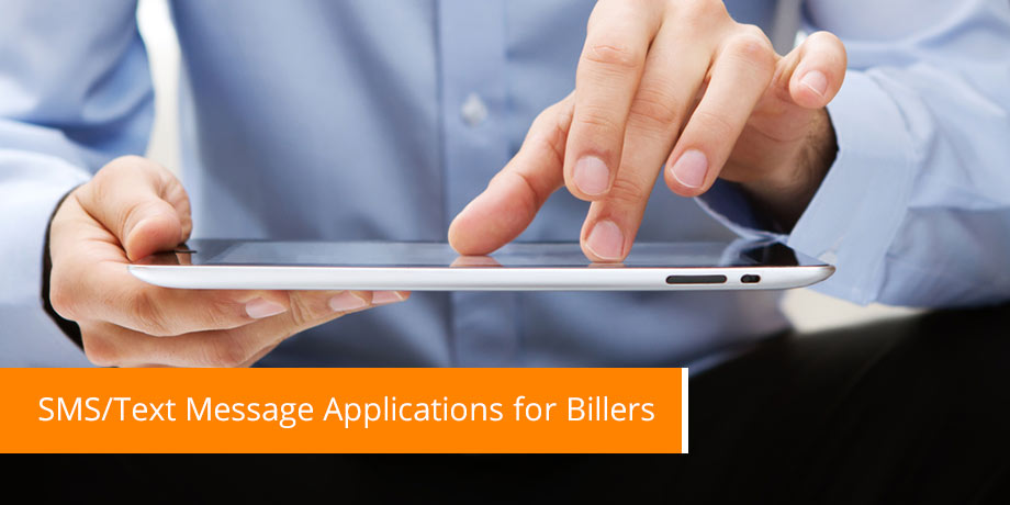 Short Message Service (SMS) / Wireless Text Message Applications for Billers