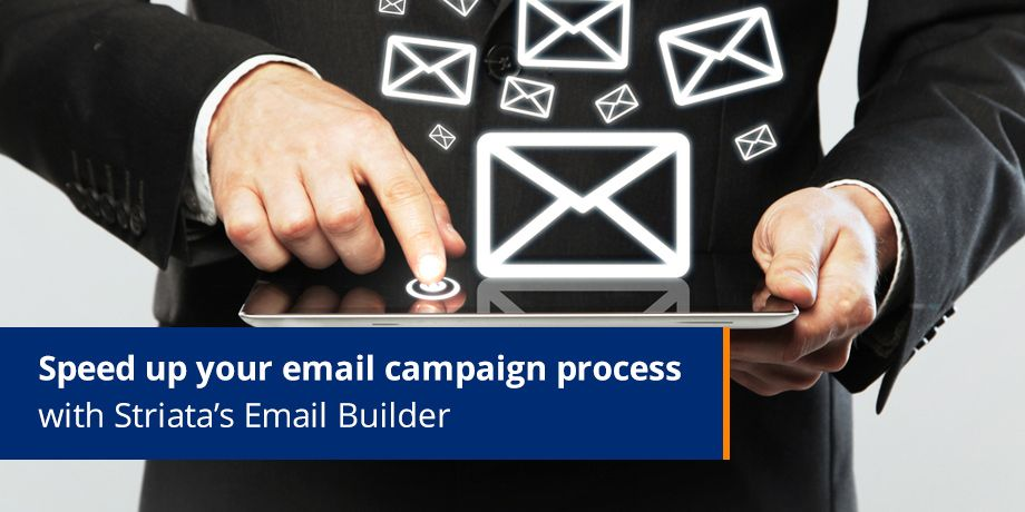 Striata's Email Builder makes creating awesome email templates quick and easy