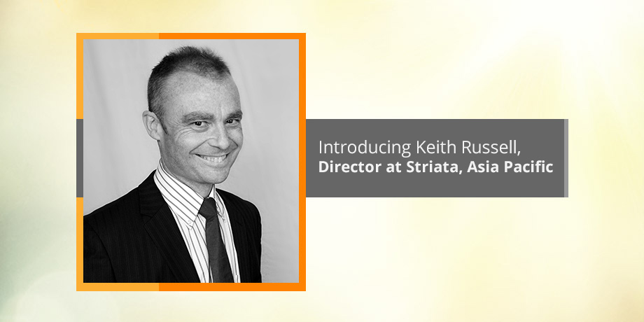 Introducing our digital professional, Keith Russell - Director at Striata, Asia Pacific