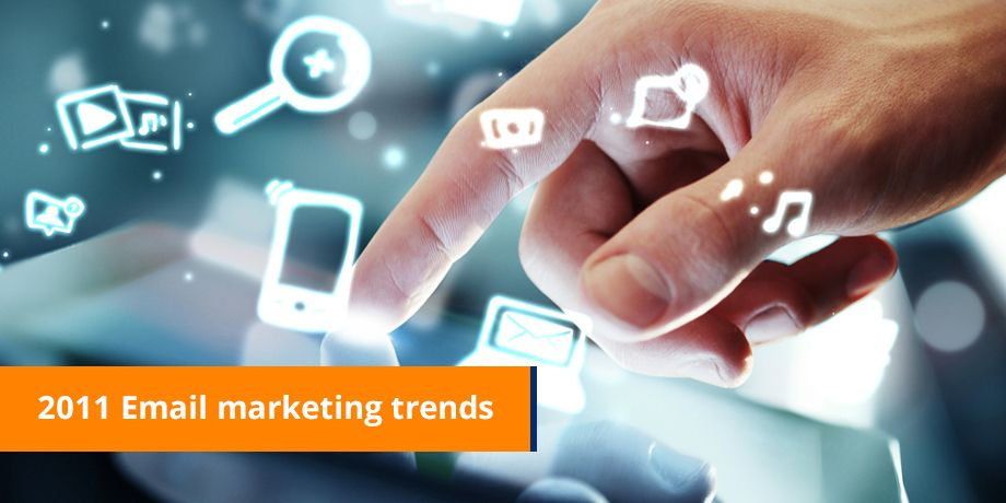 7 Email marketing trends for 2011
