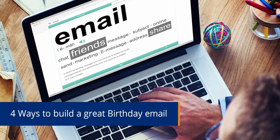 Send Birthday emails to customers - your gift is a great ROI