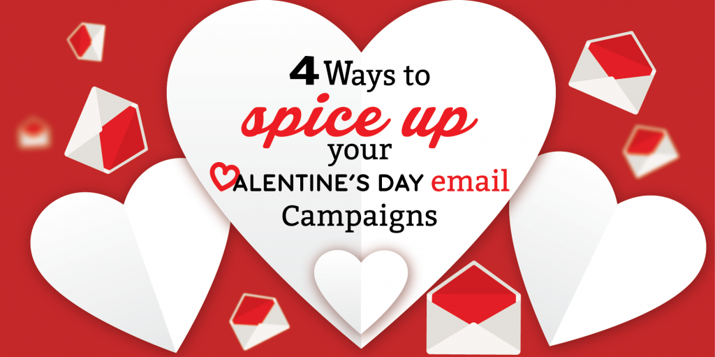 4 Ways to 'spice up' your Valentine's Day email campaigns