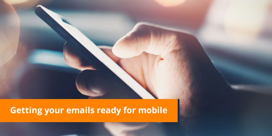 More than just responsive design - 12 ways to get your email right for mobile
