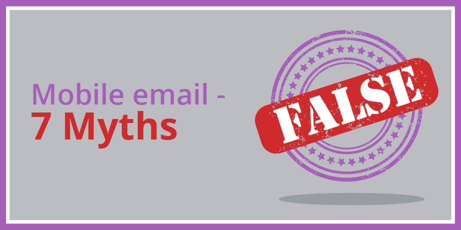 7 Myths About Mobile Email