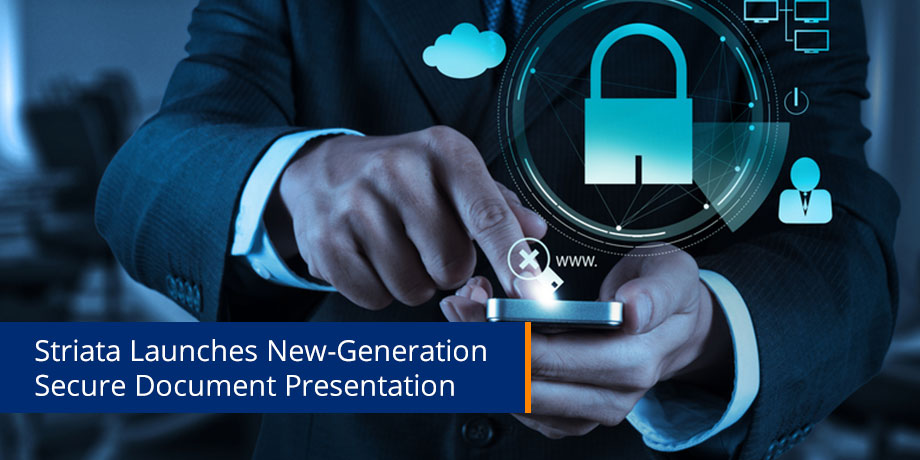 Striata Launches New-Generation Secure Document Presentation