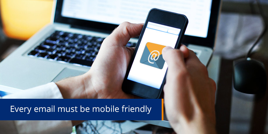 Every Email Must Be Mobile Friendly (1)