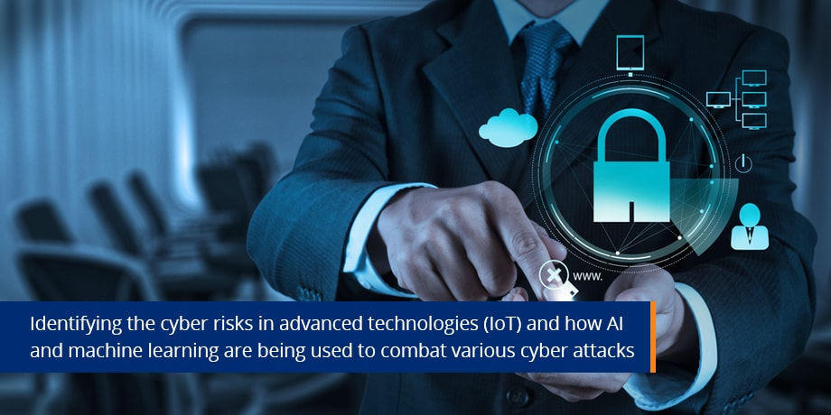 Cyber security: Cyber risks (IoT) and defense against threats (AI and Machine learning)